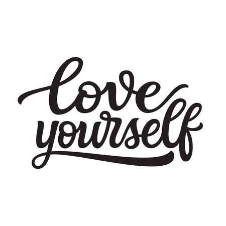 Love yourself. Hand lettering monochrome quote isolated on white background. Black text on white background.  Vector typography for t shirts, posters, cards, home decorations, cushions, mugs, tote bags