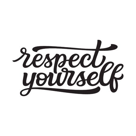 Respect yourself. Hand lettering black quote isolated on white background. Vector typography for t shirts, posters, cards, home decorations, cushions, mugs, tote bags