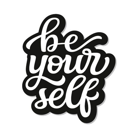 Be yourself. Hand drawn motivational quote. Vector typography for t shirts, posters, stickers, mugs, apparel