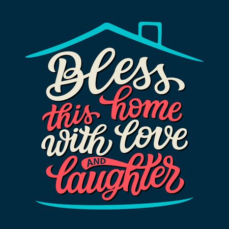 Bless this home with love and laughter. Hand lettering quote in a house shape. Vector typography for home decorations, wedding, posters, cards