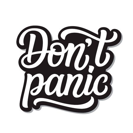 Don't panic. Hand lettering inspirational quote isolated on white background. Vector typography for posters, stickers, cards, social media