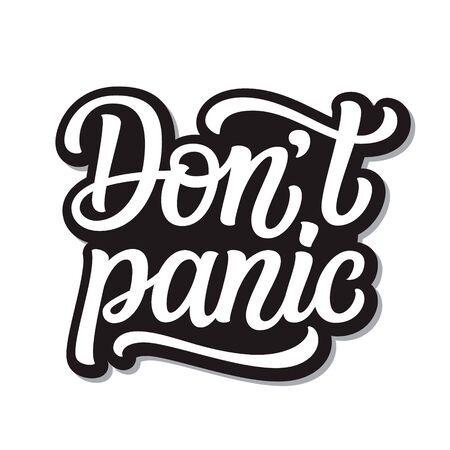 Keine Panik. Handbeschriftungsinspirierendes Zitat lokalisiert auf weißem Hintergrund. Vektortypografie für Poster, Aufkleber, Karten, soziale Medien