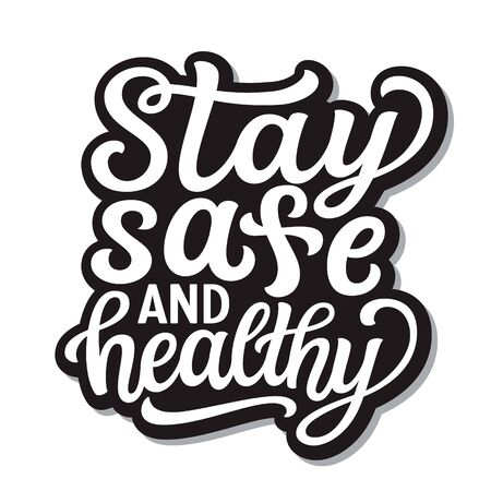 Stay safe and healthy. Hand lettering inspirational quote isolated on white background. Vector typography for posters, stickers, cards, social media Ilustración de vector