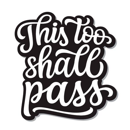This too shall pass. Hand lettering quote isolated on white background. Vector typography for home decor, posters, stickers, cards