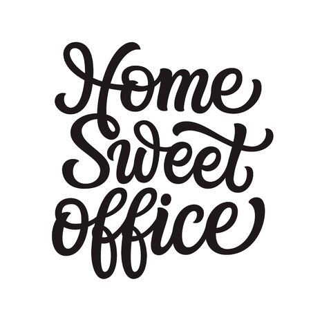 Home sweet office. Hand lettering quote isolated on white background. Vector typography for home decor, posters, stickers, cards
