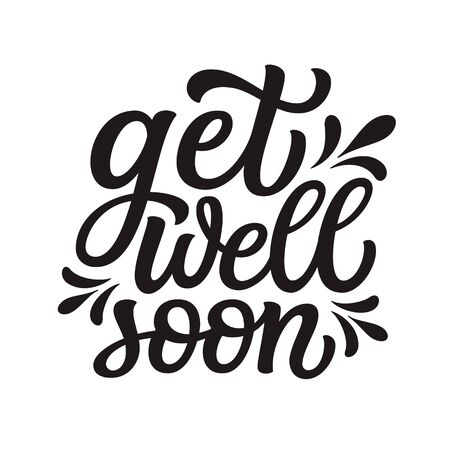Get well soon. Hand lettering inspirational quote isolated on white background. Vector typography for posters, stickers, cards, social media Stock Illustratie
