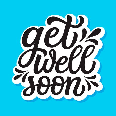 Get well soon. Hand lettering inspirational quote isolated on blue background. Vector typography for posters, stickers, cards, social media Stock Illustratie