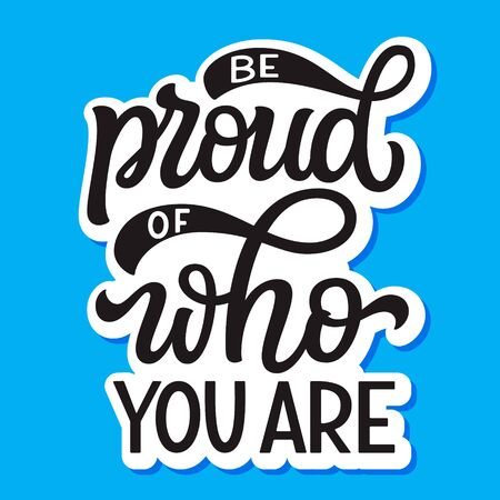 Be proud of who you are. Hand lettering quote on blue background. Pride day vector typography for posters, cards, t shirts, banners, labels  イラスト・ベクター素材