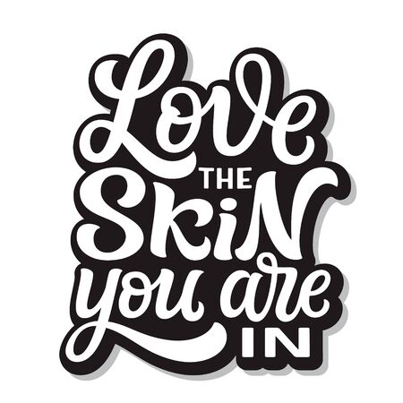 Love the skin you are in. Hand lettering inspirational quote on blue background. Vector typography for posters, stickers, cards, social media Ilustración de vector