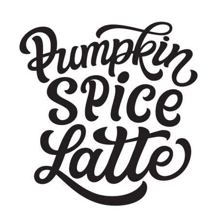 Pumpkin spice latte. Hand lettering text isolated on white background. Vector typography for posters, greeting cards, restaurants, cafe decorations