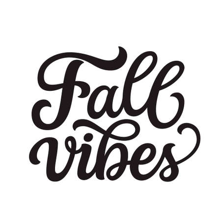 Fall vibes. Hand lettering quote isolated on white background. Vector typography for posters, banners, greeting cards, t shirts 矢量图像