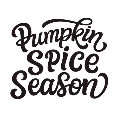 Pumpkin spice season. Hand lettering text isolated on white background. Vector typography for posters, greeting cards, restaurants, cafe decorations