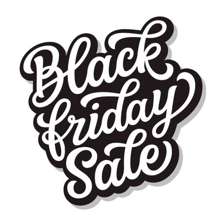 Black friday sale. Hand lettering text isolated on white background. Vector typography for posters, banners, greeting cards, t shirts, clothes
