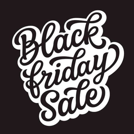 Black friday sale. Hand lettering text on black background. Vector typography for posters, banners, greeting cards, t shirts, clothes