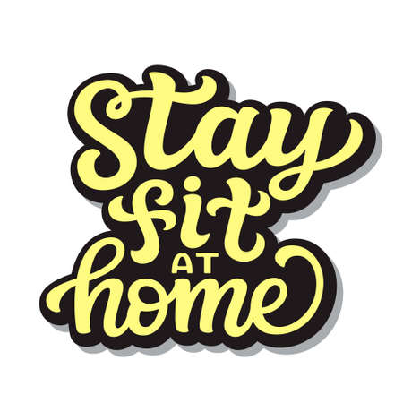 Stay fit at home. hand lettering quote isolated on white background. Vector typography for posters, cards, banners, web, social media