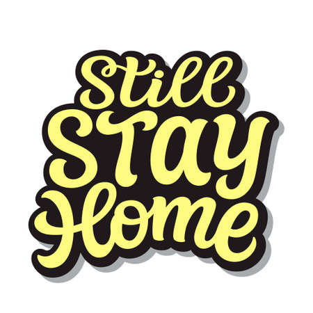Still stay home. hand lettering black quote isolated on white background. Vector typography for posters, cards, banners, web, social media