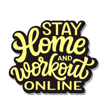 Stay home and workout online. hand lettering quote isolated on white background. Vector typography for posters, cards, banners, web, social media 矢量图像