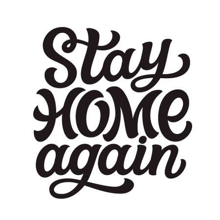 Stay home again. hand lettering black quote isolated on white background. Vector typography for posters, cards, banners, web, social media 矢量图像