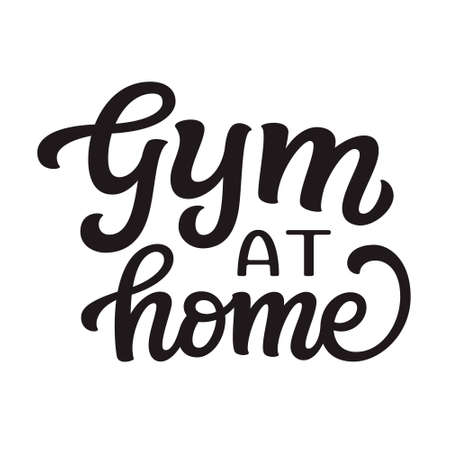 Gym at home. hand lettering quote isolated on white background. Vector typography for posters, cards, banners, web, social media 矢量图像