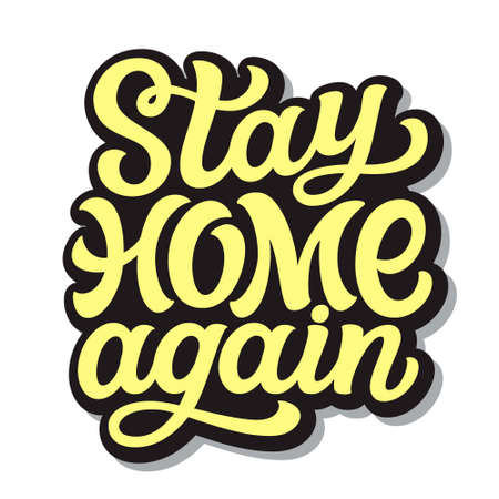 Stay home again. hand lettering quote isolated on white background. Vector typography for posters, cards, banners, web, social media