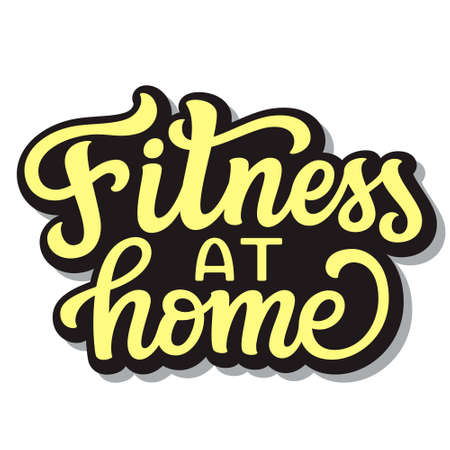 Fitness at home. hand lettering quote isolated on white background. Vector typography for posters, cards, banners, web, social media 矢量图像