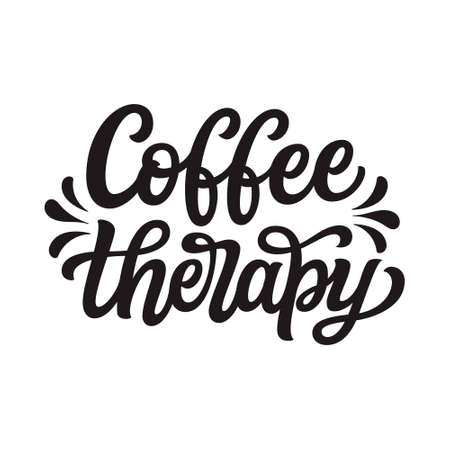 Coffee therapy. Hand lettering quote isolated on white background. Vector typography for posters, cards, t shirts, cafe, restaurants decorations, coffee mugs