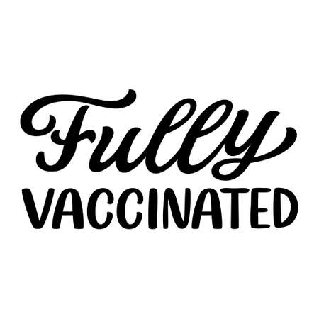 Fully vaccinated. Hand lettering quote isolated on white background. Vector typography for posters, cards,t shirts, face masks, pins, stickers