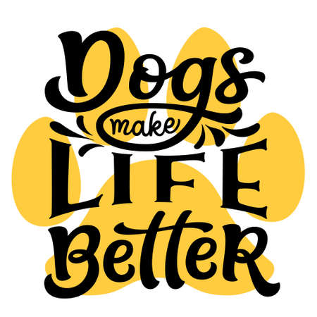 Dogs make life better. Hand lettering quote isolated on white background. Vector typography for dog lovers t shirts, mugs, decals, wall art