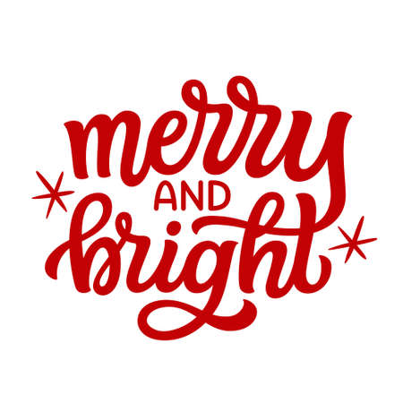 Merry and bright. Hand lettering Christmas quote. Red text isolated on white background. Vector typography for greeting cards, posters, party , home decorations, wall decals, banners Illustration