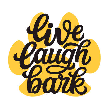 Live laugh bark. Hand lettering dog quote with a paw print isolated on white background. Vector typography for greeting cards, posters , home decorations, t shirts, wall decals, banners