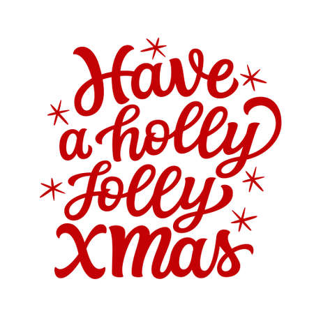 Have a holly jolly Christmas. Hand lettering Christmas quote. Red text isolated on white background. Vector typography for greeting cards, posters, party , home decorations, wall decals, banners