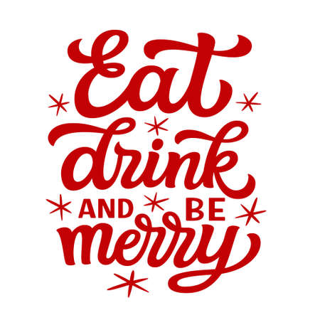 Eat, drink and be merry. Hand lettering Christmas quote. Red text isolated on white background. Vector typography for greeting cards, posters, party , home decorations, wall decals, banners
