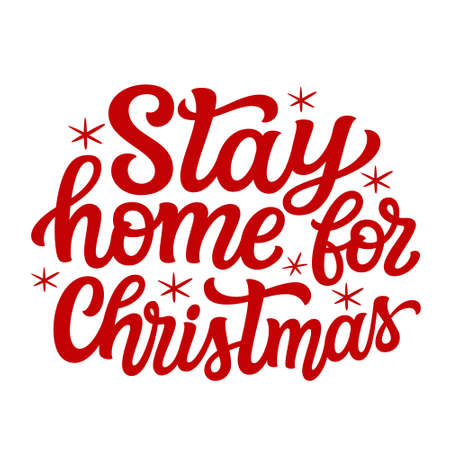 Stay home for Christmas. Hand lettering Christmas quote. Red text isolated on white background. Vector typography for greeting cards, posters, party , home decorations, wall decals, banners