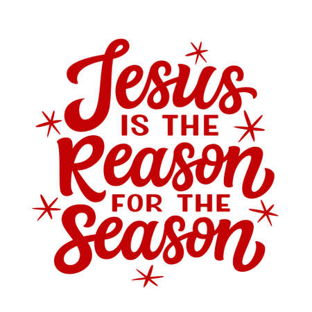 Jesus is the reason for the season. Hand lettering Christmas quote isolated on white background. Vector typography for greeting cards, posters, party , home decorations, wall decals, banners