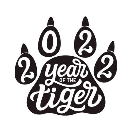 2022, year of the tiger. Hand drawn lettering text with a paw print isolated on white. Vector typography for t shirts, cards, posters, calendars, stickers, home decor