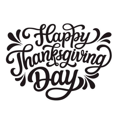 Happy Thanksgiving day. Hand drawn text isolated on white background. Thanksgiving vector typography for posters, mugs, t shirts, home decor