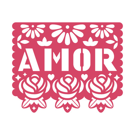 Paper greeting card with cut out flowers and text Amor. Papel Picado vector template design isolated on white background. Traditional Mexican paper garland.