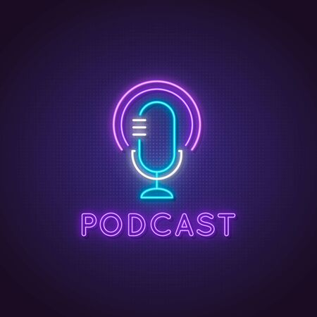 Podcast neon sign. Glowing studio microphone icon and text Podcast on dark background.
