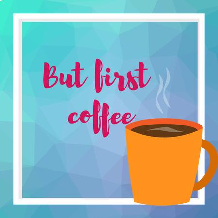 Illustrazione vettoriale. Tazza con vista dall'alto di caffè. Ma primo caffè Vettoriali