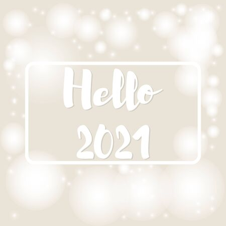 Beige background with bokeh and lights and frame for text hello 2021 for festive greeting cards. Vector illustration.