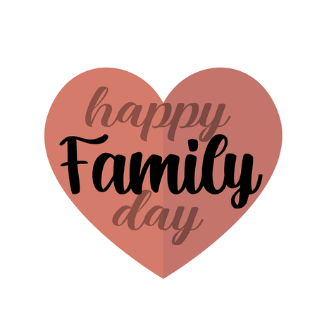 Happy Family Day! Excellent gift card. Fashionable calligraphy. Vector illustration on white background. Elements for design. - Vector