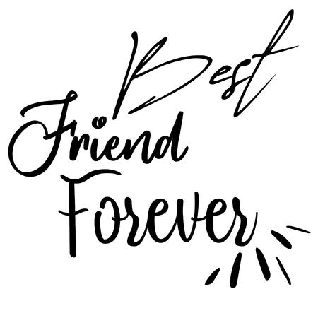 Best friend forever card. Lettering motivation poster. Ink illustration. Modern brush calligraphy. Isolated on white background. - Vector Illustration
