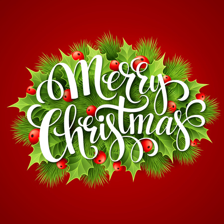 inscription: Merry Christmas lettering card with holly. Vector illustration EPS 10