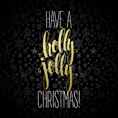 christmas holly: Have a holly jolly Christmas. Lettering  vector illustration