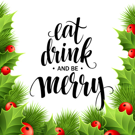 merry: Poster lettering Eat drink and be merry. Vector illustration