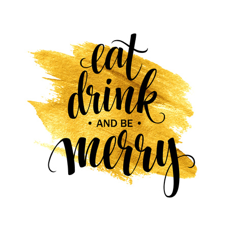 drink: Poster lettering Eat drink and be merry. Vector illustration
