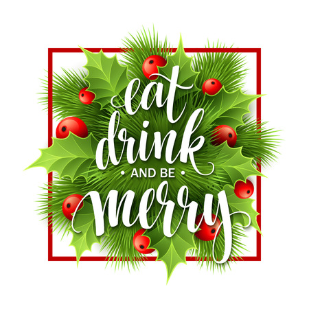 text year: Poster lettering Eat drink and be merry. Vector illustration