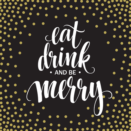married: Poster lettering Eat drink and be merry. Vector illustration
