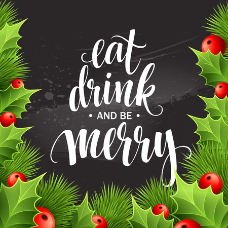 to be: Poster lettering Eat drink and be merry. Vector illustration EPS10 Stock Photo