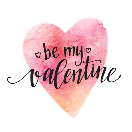 text pink: Watercolor Valentines Day Card lettering Be my Valentine  in pink watercolor background.  Illustration